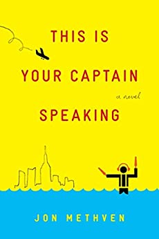 """This Is Your Captain Speaking: A Novel (English Edition)"",作者:[Methven, Jon]"