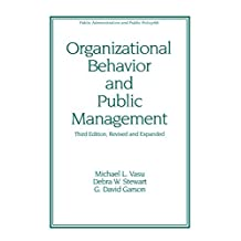 Organizational Behavior and Public Management, Revised and Expanded (Public Administration and Public Policy Book 68) (English Edition)