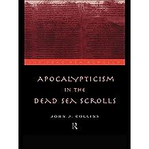 Apocalypticism in the Dead Sea Scrolls (The Literature of the Dead Sea Scrolls) (English Edition)