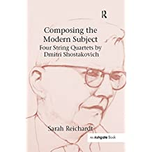 Composing the Modern Subject: Four String Quartets by Dmitri Shostakovich (English Edition)