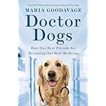 Doctor Dogs: How Our Best Friends Are Becoming Our Best Medicine (English Edition)