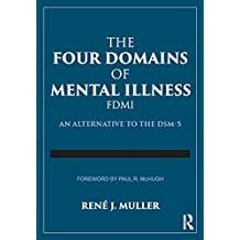 The Four Domains of Mental Illness: An Alternative to the DSM-5 (English Edition)