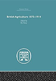 British Agriculture: 1875-1914 (Debates in Economic History) (English Edition)