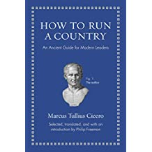 How to Run a Country: An Ancient Guide for Modern Leaders (Ancient Wisdom for Modern Readers) (English Edition)
