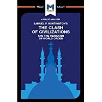 The Clash of Civilizations and the Remaking of World Order (The Macat Library) (English Edition)