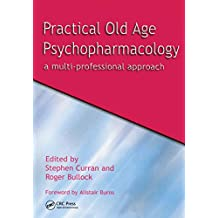 Practical Old Age Psychopharmacology: A Multi-Professional Approach (English Edition)
