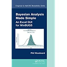 Bayesian Analysis Made Simple: An Excel GUI for WinBUGS (Chapman & Hall/CRC Biostatistics Series Book 45) (English Edition)