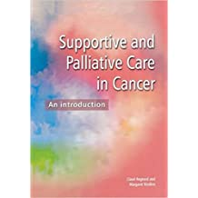 Supportive and Palliative Care in Cancer: An Introduction (English Edition)