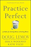 Practice Perfect: 42 Rules for Getting Better at Getting Better