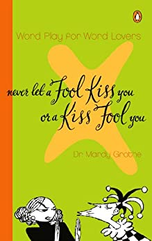 """Never Let a Fool Kiss You or a Kiss Fool You (English Edition)"",作者:[Grothe, Mardy]"