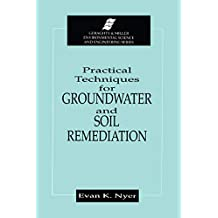 Practical Techniques for Groundwater & Soil Remediation (Geraghty & Miller Environmental Science and Engineering) (English Edition)