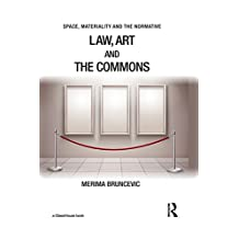 Law, Art and the Commons (Space, Materiality and the Normative) (English Edition)