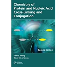 Chemistry of Protein and Nucleic Acid Cross-Linking and Conjugation (English Edition)