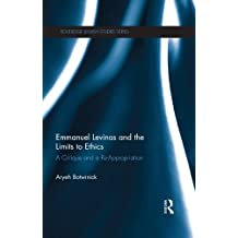 Emmanuel Levinas and the Limits to Ethics: A Critique and a Re-Appropriation (Routledge Jewish Studies Series) (English Edition)