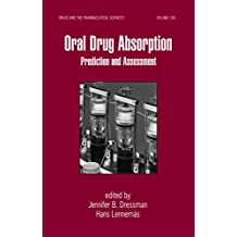 Oral Drug Absorption: Prediction and Assessment (Drugs and the Pharmaceutical Sciences Book 106) (English Edition)