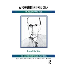 A Forgotten Freudian: The Passion of Karl Stern (The History of Psychoanalysis Series) (English Edition)
