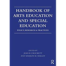 Handbook of Arts Education and Special Education: Policy, Research, and Practices (English Edition)