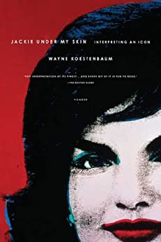 """Jackie Under My Skin: Interpreting an Icon (English Edition)"",作者:[Koestenbaum, Wayne]"