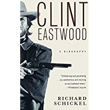 Clint Eastwood: A Biography (English Edition)