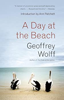 """A Day at the Beach: Recollections (English Edition)"",作者:[Wolff, Geoffrey]"