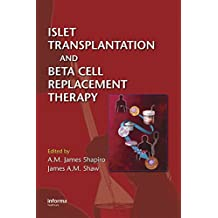 Islet Transplantation and Beta Cell Replacement Therapy (English Edition)
