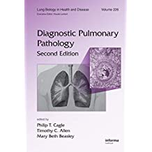 Diagnostic Pulmonary Pathology (Lung Biology in Health and Disease Book 226) (English Edition)