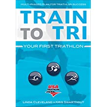 Train to Tri: Your First Triathlon (English Edition)