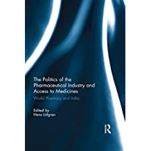 The Politics of the Pharmaceutical Industry and Access to Medicines: World Pharmacy and India (English Edition)