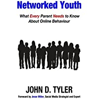 Networked Youth: What Every Parent Needs to Know about Online Behaviour