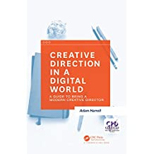 Creative Direction in a Digital World: A Guide to Being a Modern Creative Director (English Edition)