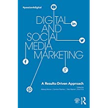 Digital and Social Media Marketing: A Results-Driven Approach (English Edition)