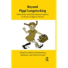 Beyond Pippi Longstocking: Intermedial and International Approaches to Astrid Lindgren's Work (Children's Literature and Culture) (English Edition)