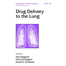 Drug Delivery to the Lung (Lung Biology in Health and Disease Book 162) (English Edition)