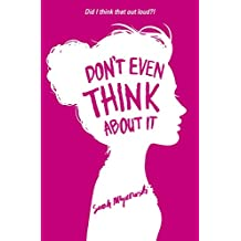 Don't Even Think About It: Book 1 (English Edition)