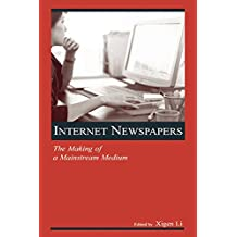 Internet Newspapers: The Making of a Mainstream Medium (Routledge Communication Series) (English Edition)