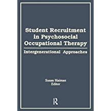 Student Recruitment in Psychosocial Occupational Therapy: Intergenerational Approaches (English Edition)