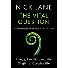 The Vital Question: Energy, Evolution, and the Origins of Complex Life (English Edition)