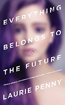 """""""Everything Belongs to the Future (English Edition)"""",作者:[Penny, Laurie]"""