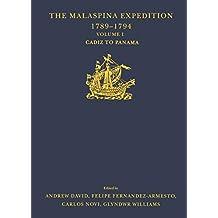 The Malaspina Expedition 1789–1794: Journal of the Voyage by Alejandro Malaspina.  Volume I: Cádiz to Panamá (Hakluyt Society, Third Series) (English Edition)
