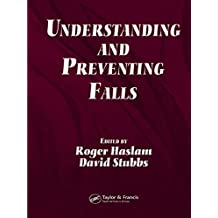 Understanding and Preventing Falls: An Ergonomics Approach (English Edition)