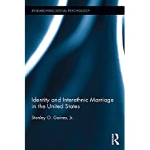 Identity and Interethnic Marriage in the United States (Researching Social Psychology) (English Edition)