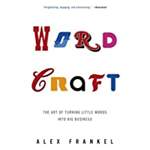 Wordcraft: The Art of Turning Little Words into Big Business (English Edition)
