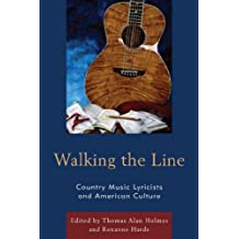 Walking the Line: Country Music Lyricists and American Culture (English Edition)