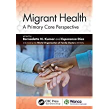 Migrant Health: A Primary Care Perspective (WONCA Family Medicine) (English Edition)