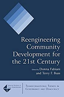 Reengineering Community Development for the 21st Century (Transformational Trends in Governance & Democracy) (English Edition)