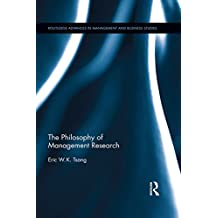 The Philosophy of Management Research (Routledge Advances in Management and Business Studies) (English Edition)