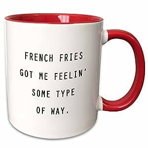 3dRose 243880_5 法式朋友 Got ME Feelin 某种类型的方式。 双色马克杯,311.84 g,红色/白色