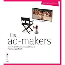 The Ad Makers: How the Best TV Commercials are Produced (Creative Professional) (English Edition)
