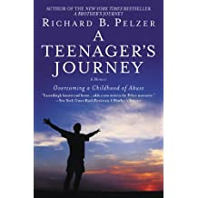 A Teenager's Journey: Overcoming a Childhood of Abuse (English Edition)