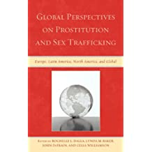 Global Perspectives on Prostitution and Sex Trafficking: Europe, Latin America, North America, and Global (English Edition)
